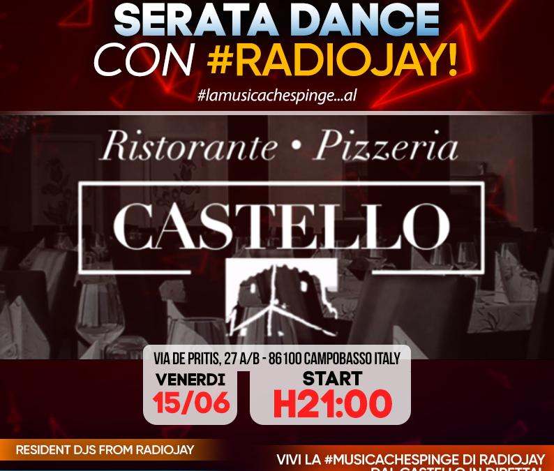 RADIOJAY SERATA DANCE RISTORANTE PIZZERIA CASTELLO ! 15 Giugno 2018